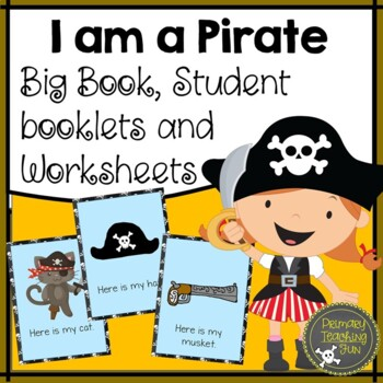 Emergent reader, big book, student booklets, and worksheets!  I am a Pirate!