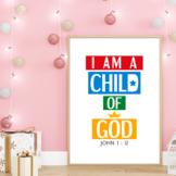 I am a child of God - John 1:12. Printable poster for Chri