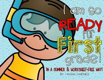 I am ready for First Grade. Summer Packet!