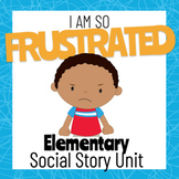 I am so Frustrated - Social Story for ELEMENTARY