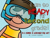 I am so READY for Second Grade. Fun Summer Packet!