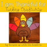 I am thankful for..Turkey Craftivity | Thanksgiving