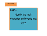 I can: Identify the main character and events in a story