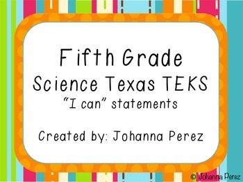 """""""I can"""" Statements for 5th grade science TEKS"""