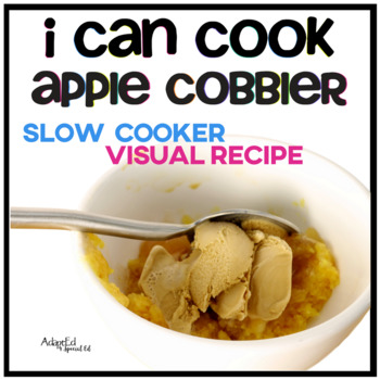Visual Recipe: I can cook... apple cobbler Adapted Book Special Education Autism