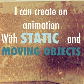 I can create an animation, static and moving
