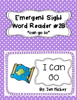 "Emergent Sight Word Reader ""I Can Go To The"""