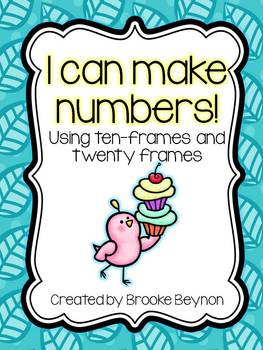 I can make Numbers! - Using Ten Frames and Twenty Frames