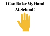 I can raise my hand at school