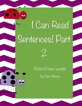 I can read Sentences Part 2! Dolch primer words