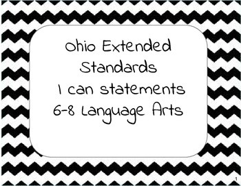 I can statements: 6-8 Language Arts, Ohio Extended Standards .