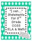"""I can"" statements for THIRD grade CCSS ELA and Math"