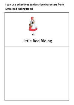 I can use adjectives to describe characters from Little Red Riding Hood