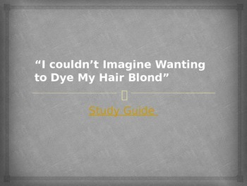 """""""I couldn't Imagine Wanting to Dye My Hair Blond""""- Study G"""