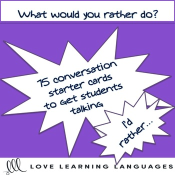 What would you rather do? 75 conversation prompt cards + Powerpoint