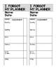 I forgot my planner!!