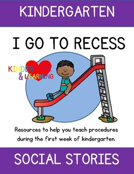 I GO TO RECESS: FIRST WEEKS OF KINDERGARTEN