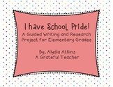 I have School Pride! A Guided Writing and Research Project