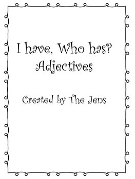I have Who Has? Adjectives