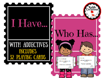 I have.... Who Has...? Game with Adjectives!