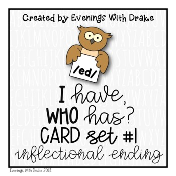 I Have, Who Has Inflectional Ending /ed/ Card Set
