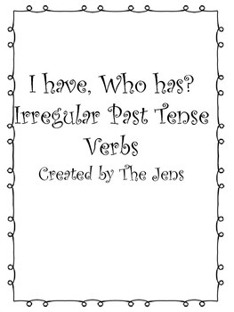 I have Who Has? Irregular Past Tense Verbs