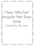 I have Who Has? Irregular Past Tense Verbs