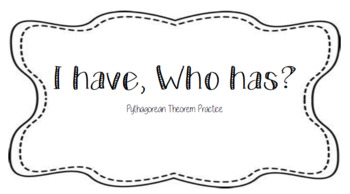 I have, Who has? (Pythagorean Theorem Class Activity)
