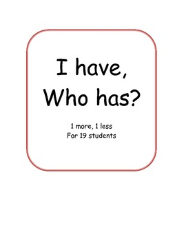 I have, Who has? 1 more and 1 less math activity for 19 students