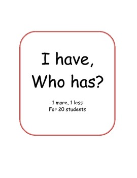 I have, Who has? 1 more and 1 less math activity for 20 students