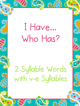 I have Who has 2 Syllable Words v-e
