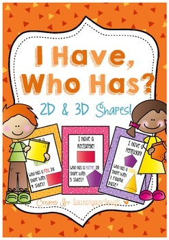 I have, Who has? 2D and 3D Shapes!