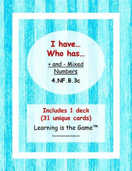 I have… Who has… Add and Subtract Mixed Numbers -4.NF.B.3c
