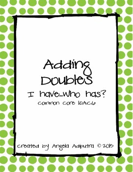 Adding Doubles  - I have Who has 1.OA.C.6