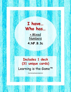 I have... Who has... Adding Mixed Numbers - 4.NF.B.3c