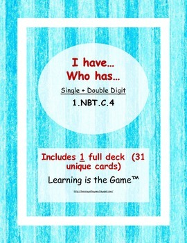 I have… Who has… Adding Single and Double Digit Numbers -1.NBT.C.4