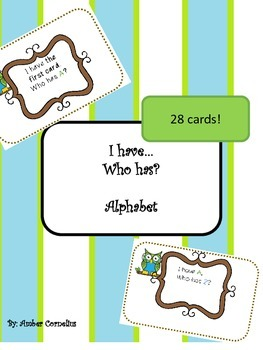 I have, Who has? Alphabet. 28 cards!
