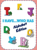 I Have Who Has - Alphabet Edition