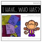 I have.. Who has? Alphabet Edition