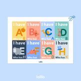 I have... Who has....? Alphabet Game
