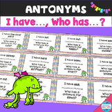 I have, Who has Antonyms