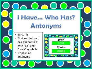 I have... Who has... Antonyms/Opposites