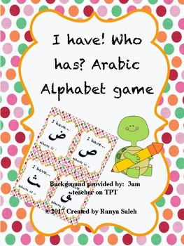 I have! Who has? Arabic Alphabet game