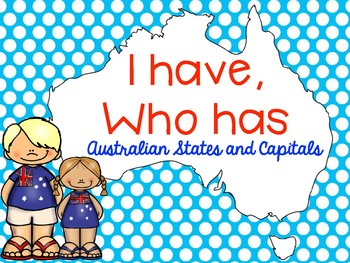 I have, Who has - Australian States and Capitals