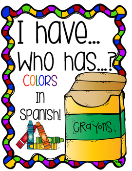I have...Who has...? COLORS IN SPANISH