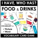 I have - Who has Card Game and Flashcards (Food and Drink