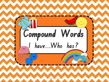 I have Who has? Compound Word Game