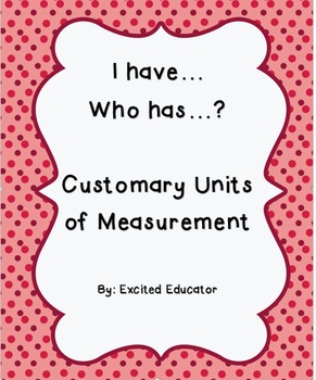 I have Who has Customary Measurement