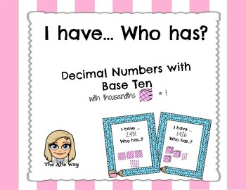 I have... Who has? Decimal Numbers with Base Ten