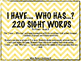 I have... Who has...? 220 Sight Words